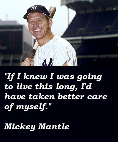 Mickey Mantle Quote #2a